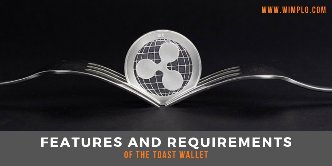 FEATURES AND REQUIREMENTS OF THE TOAST WALLET