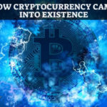 How Cryptocurrency came into existence?
