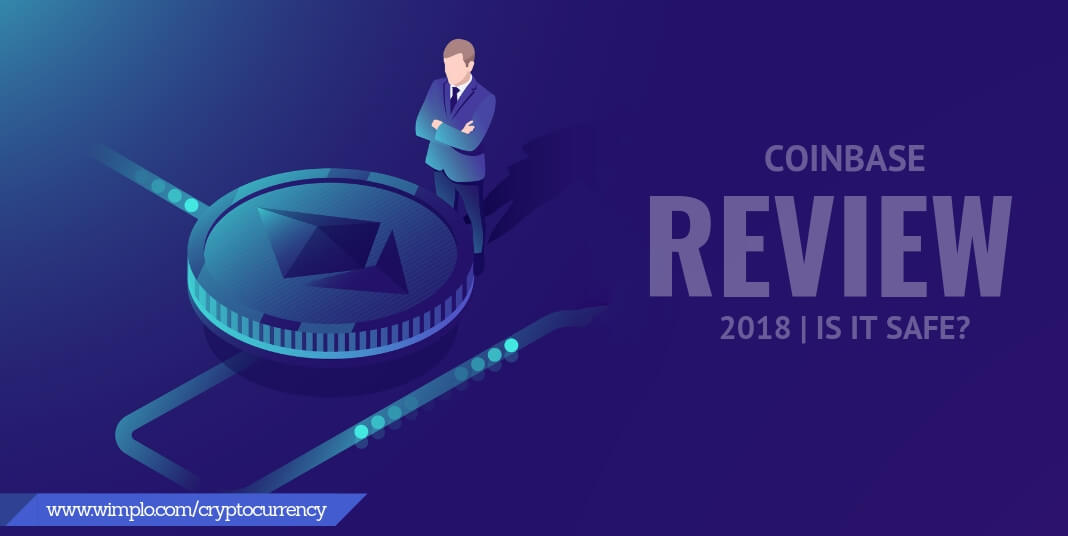 Coinbase Review 2018   Is it Safe?