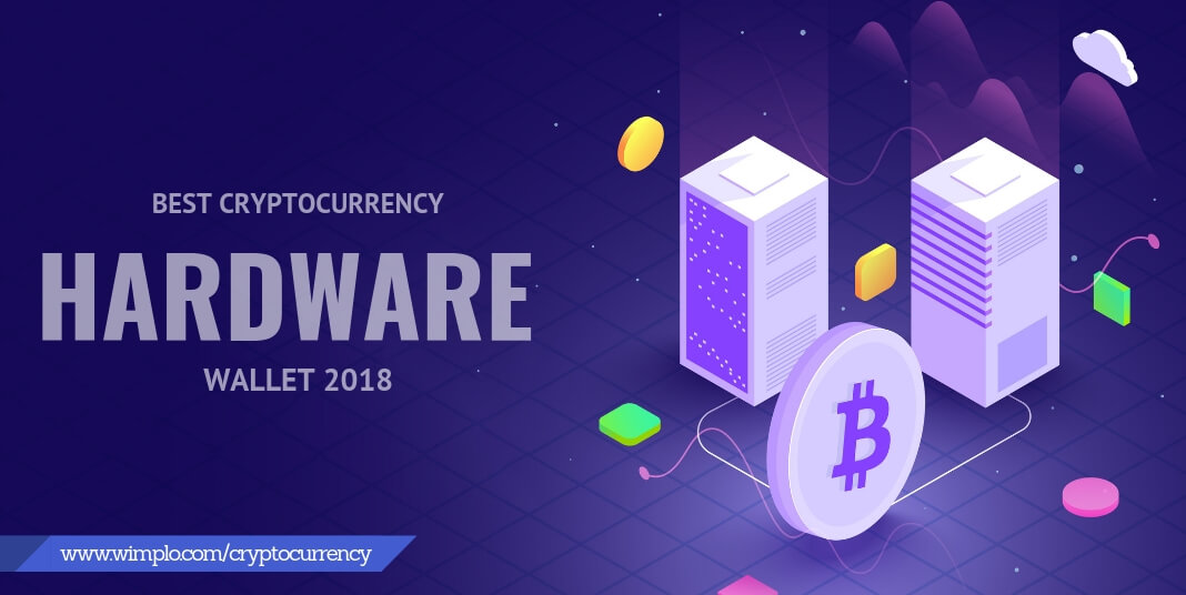 Best Cryptocurrency Hardware Wallet 2018