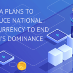 CHINA PLANS TO INTRODUCE NATIONAL CRYPTOCURRENCY TO END BITCOIN'S DOMINANCE