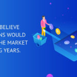 EXPERTS BELIEVE STABLE COINS WOULD DOMINATE THE MARKET IN COMING YEARS.