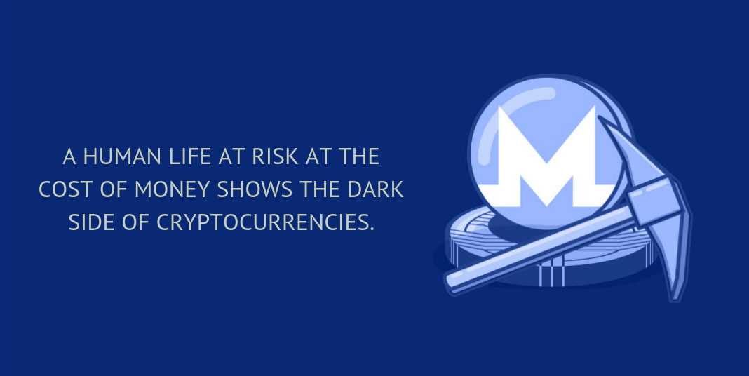 A human life at risk at the cost of money shows the dark side of cryptocurrencies.