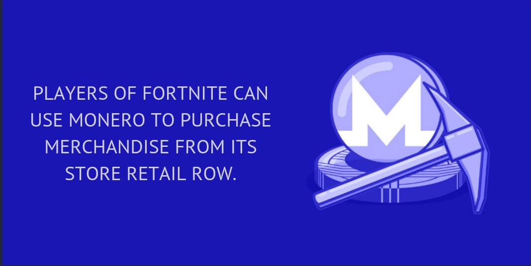Players of Fortnite can use Monero to purchase merchandise from its store Retail Row.