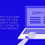 INXEPTION ZIPPY PLATFORM OFFERS TRADERS TO VIEW COMPLETE SUPPLY CHAIN FROM PRODUCT LISTING TO DELIVERY OF THE PRODUCT