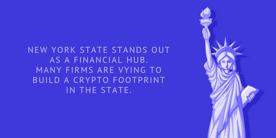 New York state stands out as a financial hub. Many firms are vying to build a crypto footprint in the state.