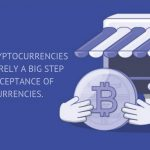 Supporting cryptocurrencies in retail is surely a big step towards acceptance of digital currencies.