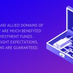 BLOCKCHAIN AND ALLIED DOMAINS OF TECHNOLOGY ARE MUCH BENEFITED FROM INVESTMENT FUNDS.