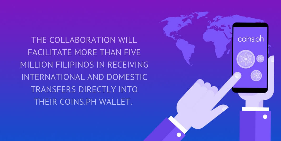 The collaboration will facilitate more than five million Filipinos in receiving international and domestic transfers directly into their Coins.ph wallet.