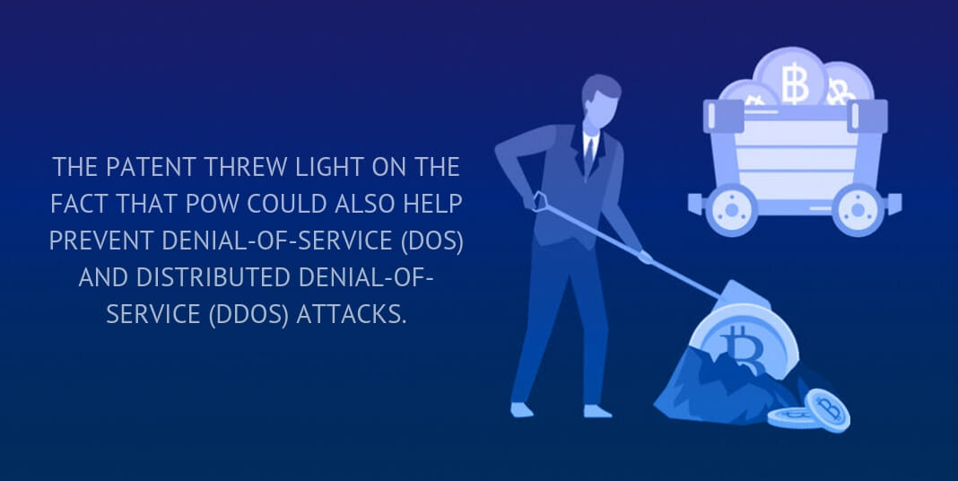 The patent threw light on the fact that PoW could also help prevent denial-of-service (DoS) and distributed denial-of-service (DDoS) attacks.