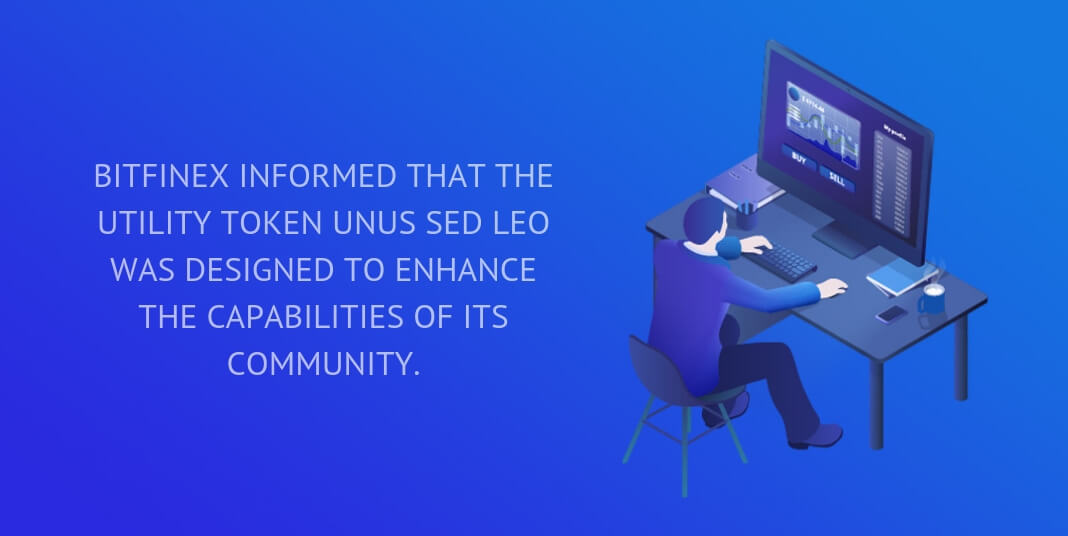 Bitfinex informed that the utility token UNUS SED LEO was designed to enhance the capabilities of its community.
