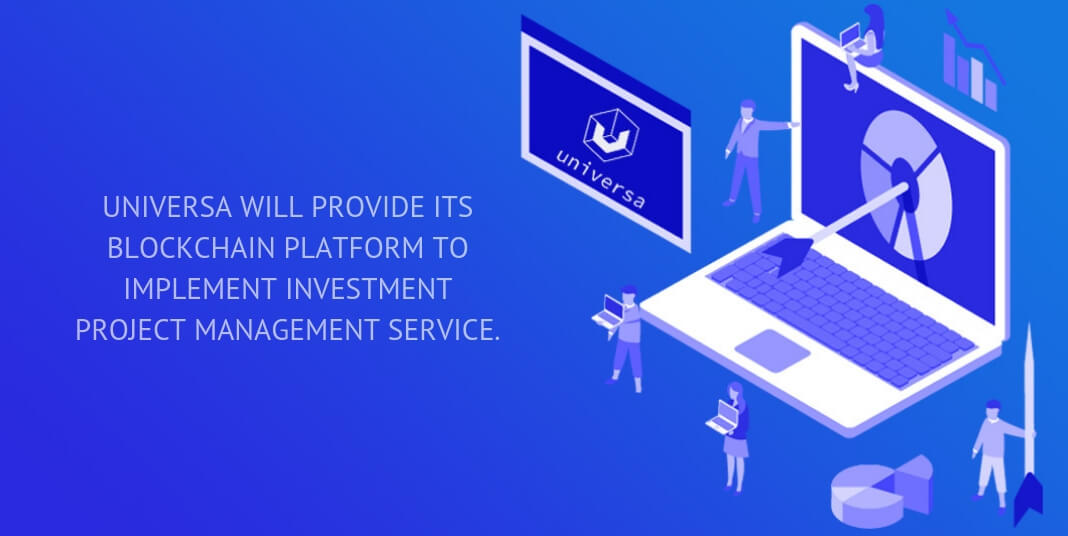Universa will provide its blockchain platform to implement investment project management service.