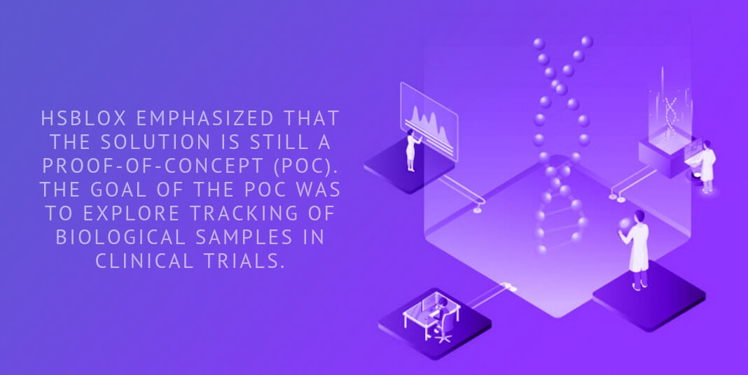 HSBlox emphasized that the solution is still a proof-of-concept (PoC). The goal of the POC was to explore tracking of biological samples in clinical trials.