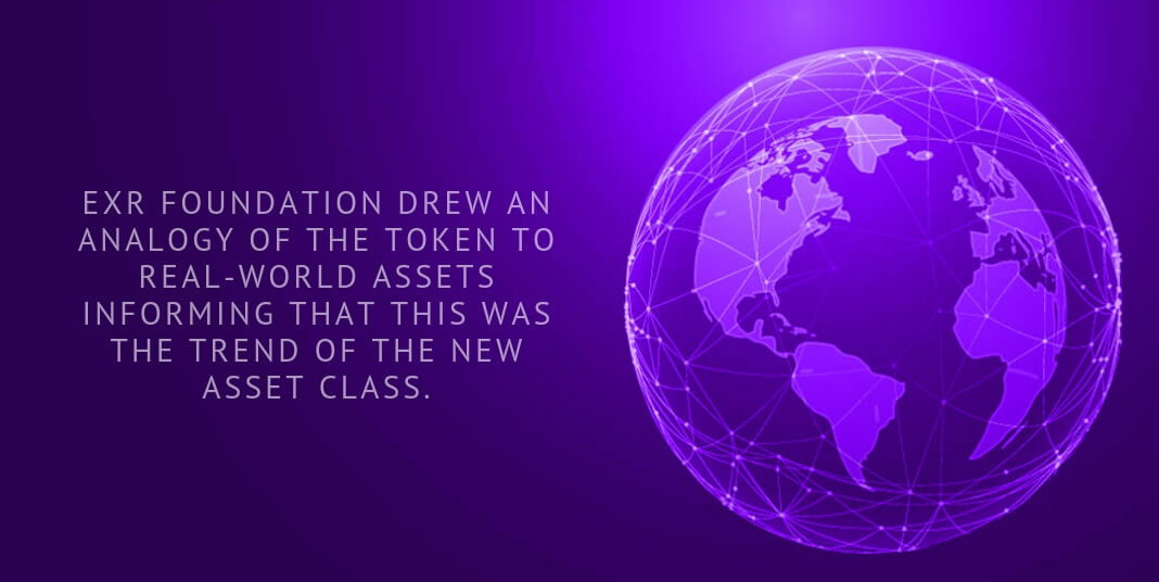 EXR Foundation drew an analogy of the token to real-world assets informing that this was the trend of the new asset class.