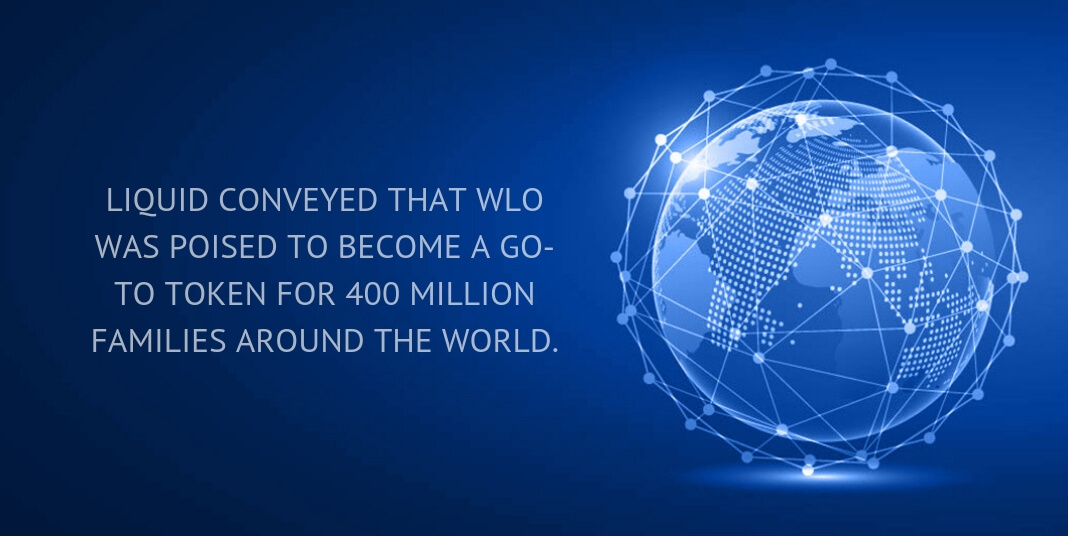 Liquid conveyed that WLO was poised to become a go-to token for 400 million families around the world.