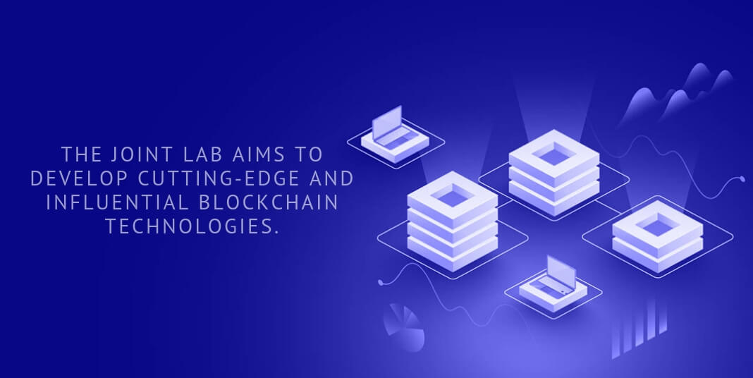 The Joint Lab aims to develop cutting-edge and influential blockchain technologies.