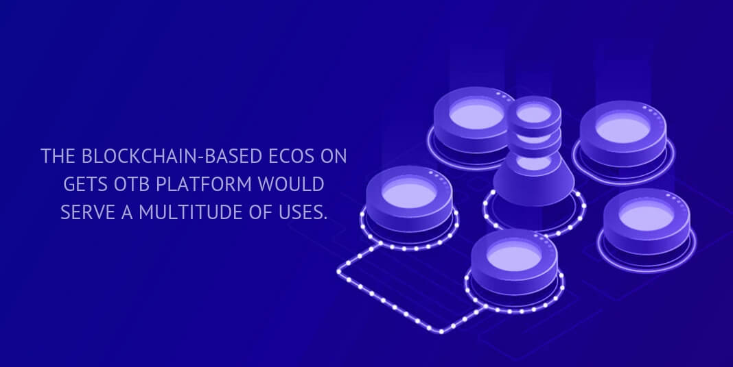 The blockchain-based eCOs on GeTS OTB platform would serve a multitude of uses.