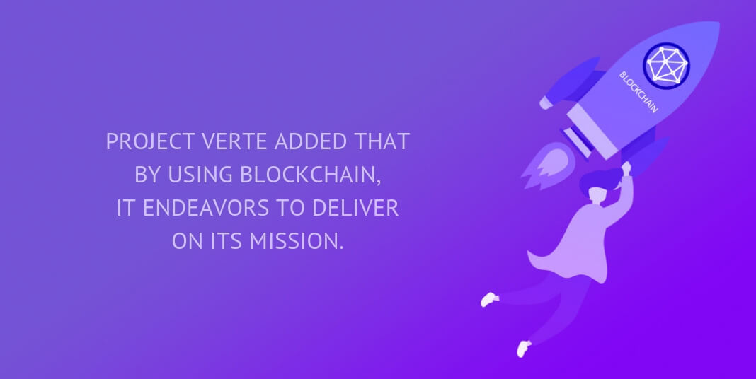Project Verte added that by using blockchain, it endeavors to deliver on its mission.