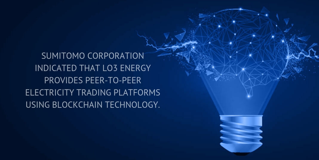 Sumitomo Corporation indicated that LO3 Energy provides peer-to-peer electricity trading platforms using blockchain technology.