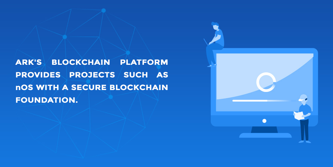arks blockchain platform provides such as nos with a secure blockchain platform