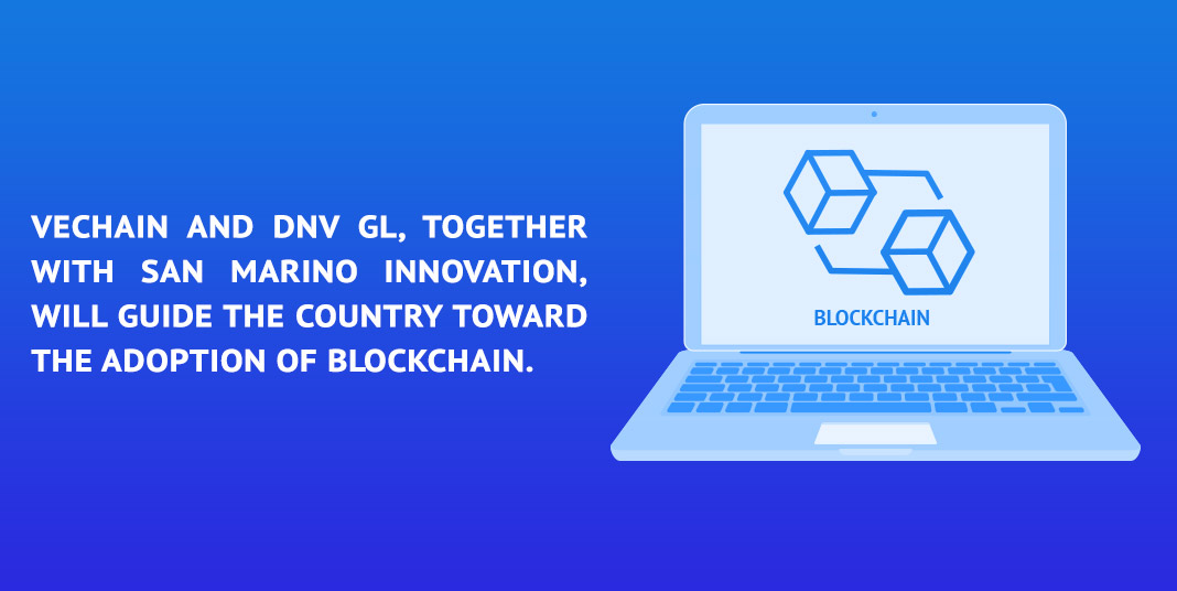 VeChain and DNV GL, together with San Marino Innovation, will guide the country toward the adoption of blockchain.