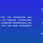 TCS noted that this recognition was instituted by the Financial Technologies Forum which commends professionals and other bodies that have made noteworthy achievements.
