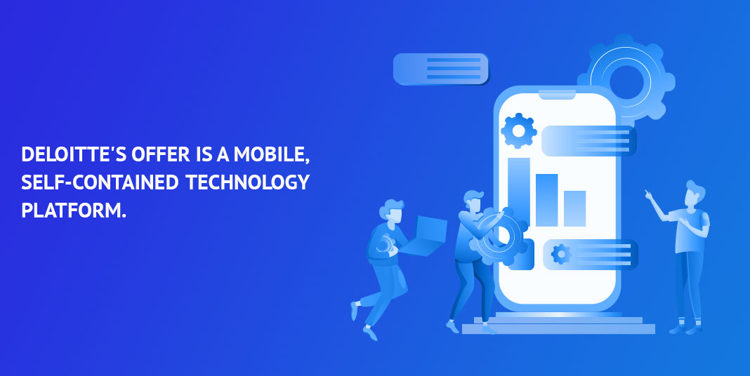 Deloitte's-offer-is-a-mobile,-self-contained-technology-platform