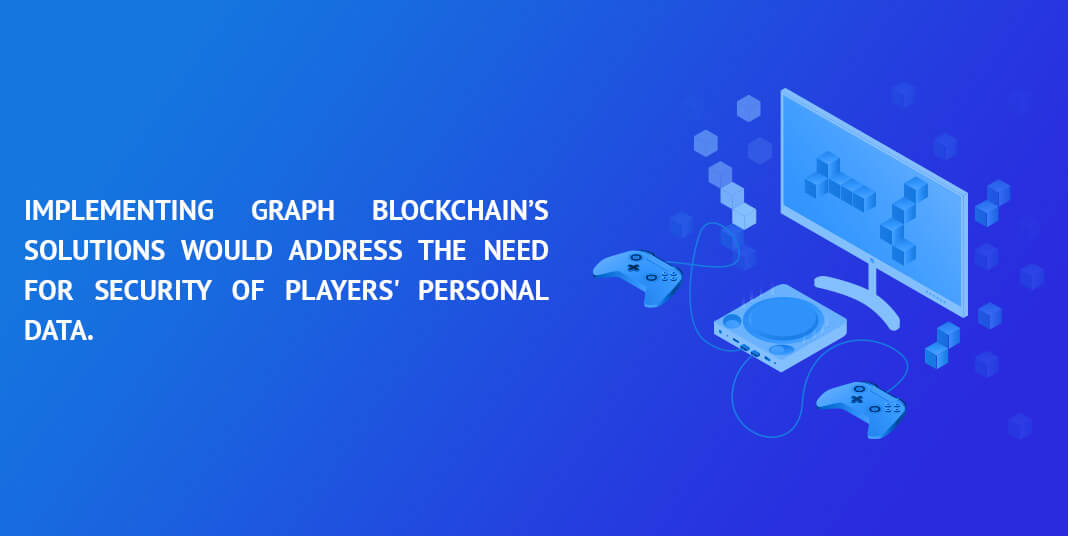 Implementing-Graph-Blockchain's-solutions-would-address-the-need-for-security-of-players'-personal-data