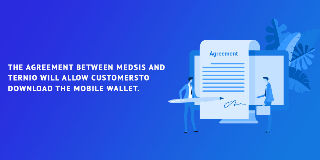 The-agreement-between-MEDSiS-and-Ternio-will-allow-customers-to-download-the-mobile-wallet