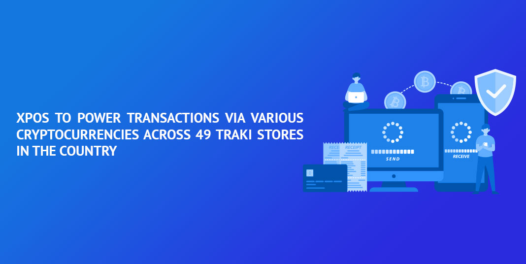 XPOS-to-power-transactions-via-various-cryptocurrencies-across-49-Traki-stores-in-the-country