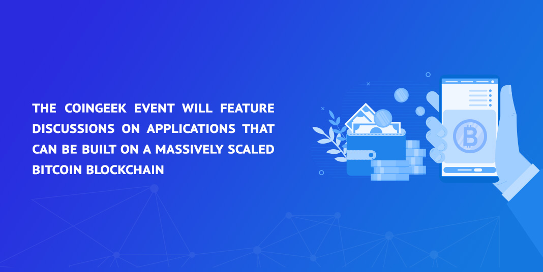 the coingreek event will feature discussions on applications that can be built on a massively scaled bitcoin blockchain