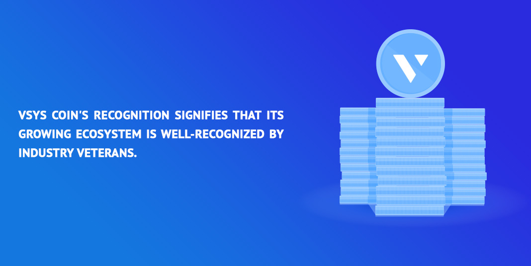vsys coins recognition signifies that is growing ecosystem is well recognized by industry veterans